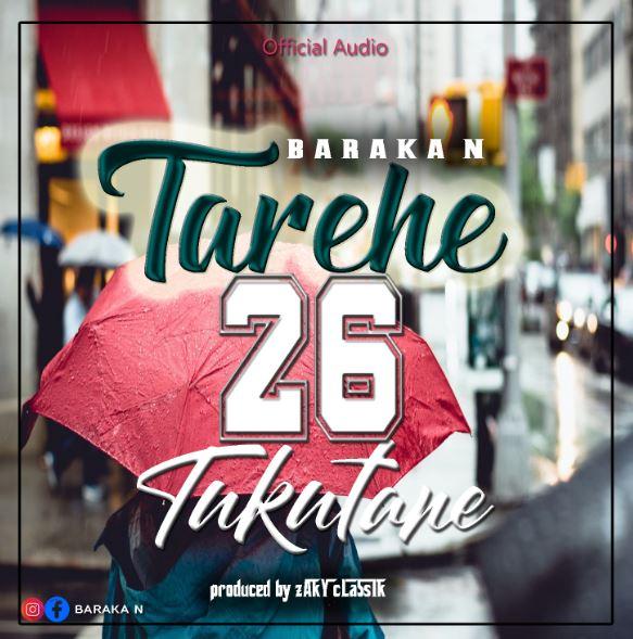 Photo of New AUDIO | Baraka N – Tarehe 26 Tukutane | DOWNLOAD