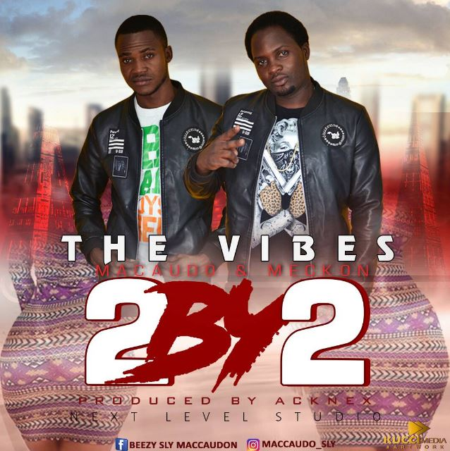 Photo of Audio | Meckon & Macaudo – 2By2 | Mp3 Download