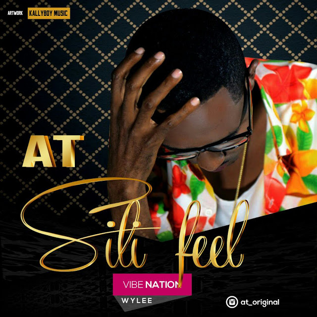 Photo of Audio | AT – Sili Feel | Mp3 Download
