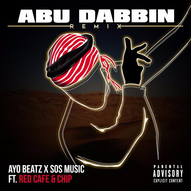 Photo of Audio | Ayo Beatz & SOS Music ft Red Cafe & Chip – Abu Dabbin Remix | Mp3 Download