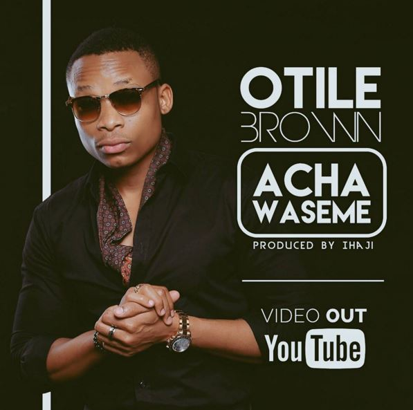Photo of Audio | Otile Brown – Acha Waseme | Mp3 Download