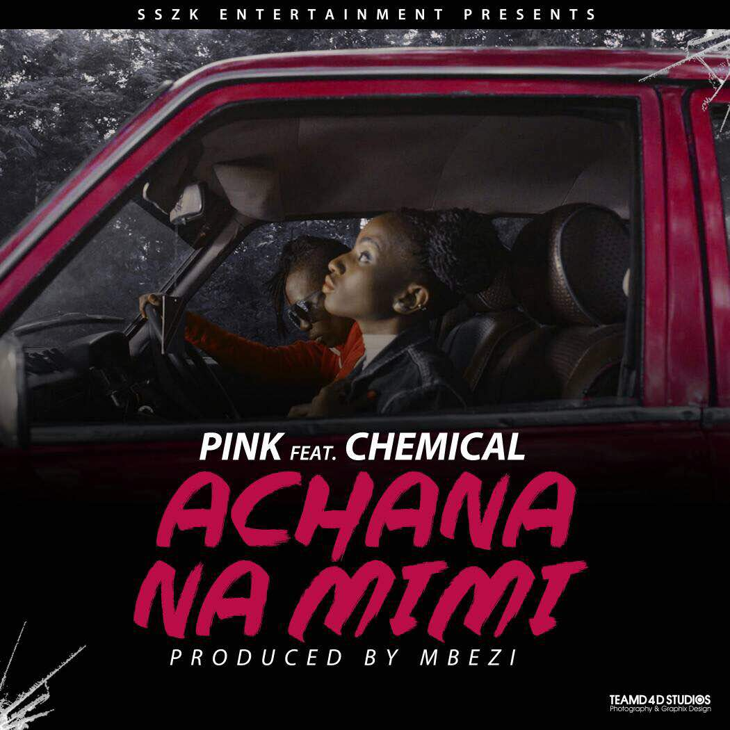 Photo of New VIDEO: Pink ft Chemical – Achana Na Mimi