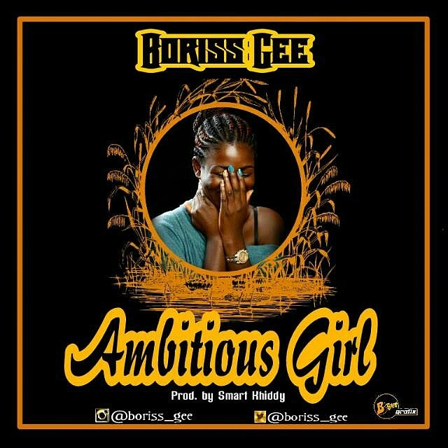 Photo of Audio | Boriss Gee – Ambitious Girl | Mp3 Download