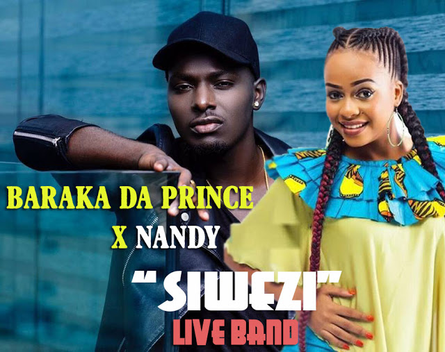 Photo of Audio |  Baraka Da Prince Ft Nandy – Siwezi (Live Band) | Mp3 Download