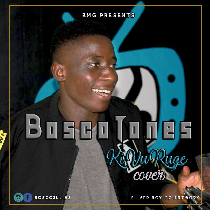 Photo of Audio | Bosco Tones – kivuruge Cover | Mp3 Download