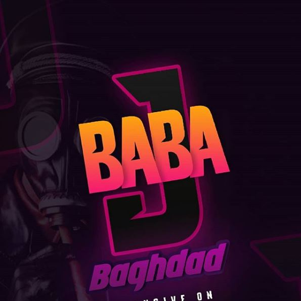 Photo of New AUDIO: Baghdad – BABA J | Download
