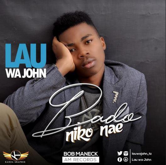 Photo of Audio   Lau Wa John – Bado Niko Nae   Mp3 Download