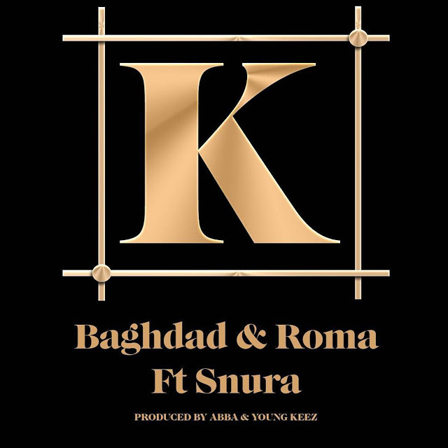 Photo of Audio | Baghdad & ROMA Ft. Snura – K | Mp3 Download