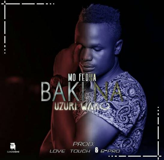 Photo of Audio | Mo Fedha – Baki Na Uzuri Wako | Mp3 Download