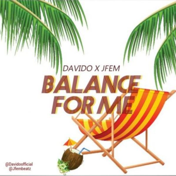 Photo of New AUDIO: Davido Ft Jfem – Balance For Me