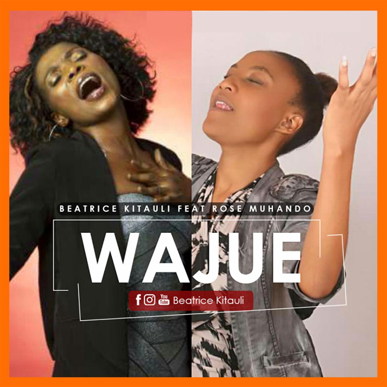 Photo of Gospel Audio | Beatrice Kitauli Ft Rose Muhando – Wajue | Mp3 Download