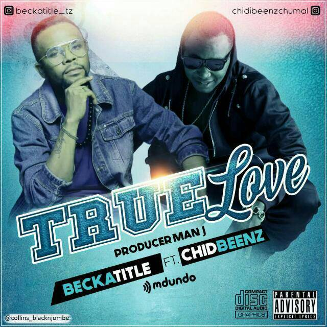 Photo of Audio | Becka Title ft. Chid Benz – True Love | Mp3 Download