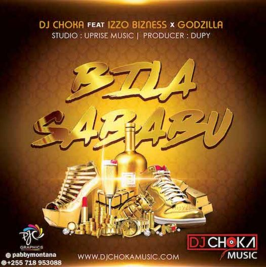 Photo of Audio | DJChoka ft. Izzo B & Godzilla – BILA SABABU | Mp3 Download