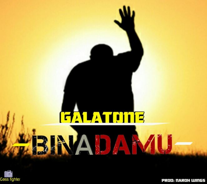 Photo of Audio | Galatone – Binadamu | Mp3 Download
