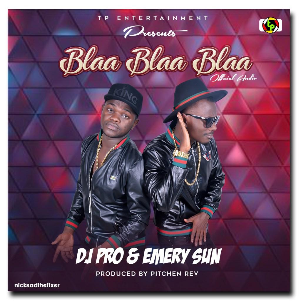 Photo of Audio | Dj pro Ft Emerysun – Blaa Blaa Blaa | Mp3 Download