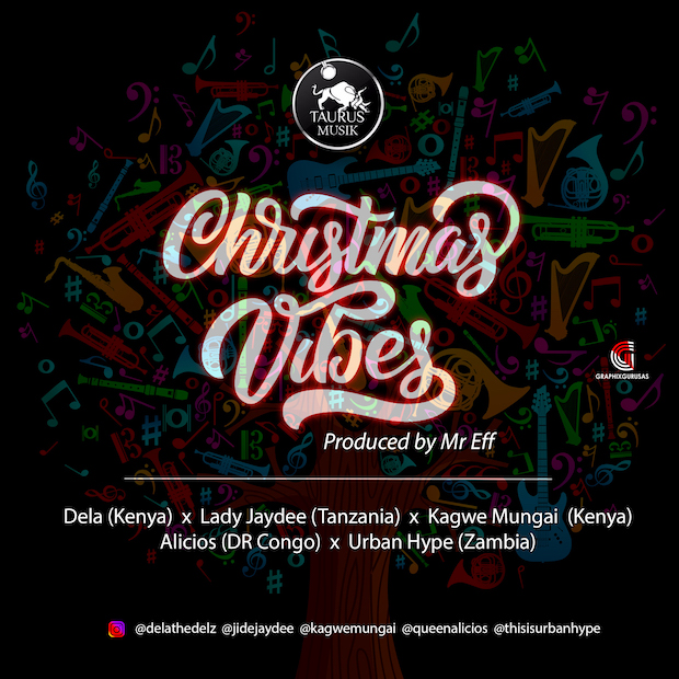 Photo of Audio | Taurus Musik ft Lady Jaydee, Dela, Kagwe Mungai, Alicios & Urban Hype – Christmas Vibe | Mp3 Download