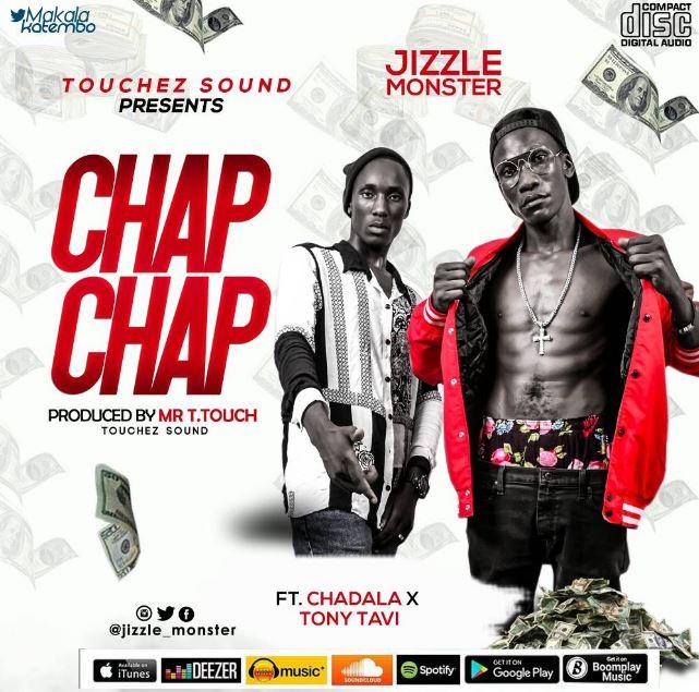 Photo of Audio | Jizzle Monster Ft. Tony Tavi & Chadala – Chap Chap | Mp3 Download