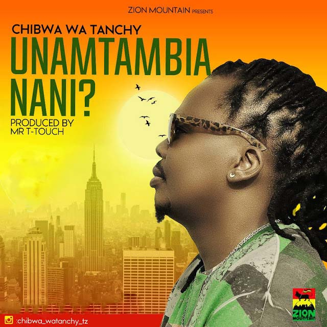 Photo of Audio | Chibwa Wa Tanchy – Unamtambia Nani | Mp3 Download