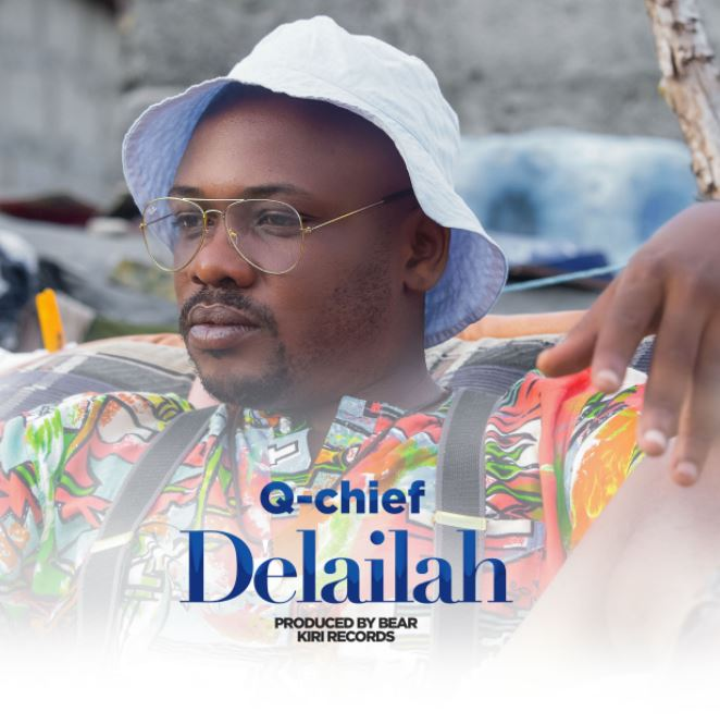 Photo of Audio | Q Chief – Delailah | Mp3 Download