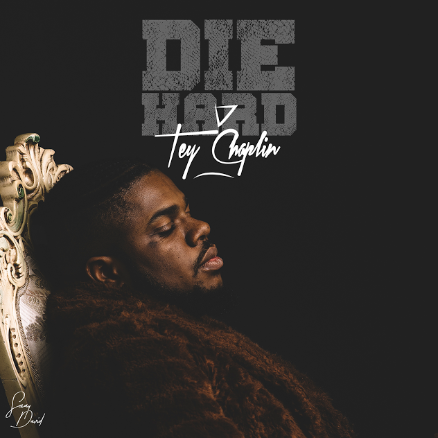 Photo of Tey Chaplin (Video) – Die Hard | Mp4 Download