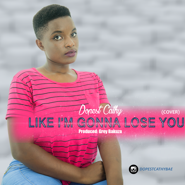 Photo of Audio | Dopest Cathy – Like I'm Gonna Lose You (Cover) | Mp3 Download