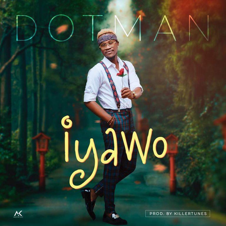 Photo of New AUDIO |  Dotman – Iyawo