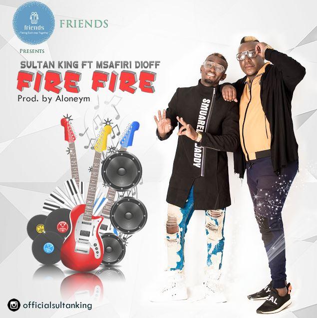 Photo of New AUDIO: Sultan King ft Msafiri Dioff – Fire Fire