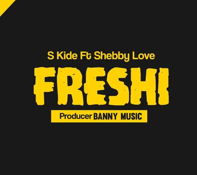 Photo of Audio | S Kide Ft. Shebby Love – Freshi | Mp3 Download