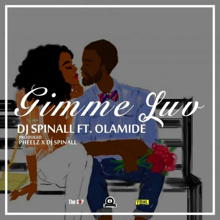 Photo of Audio | DJ Spinall ft Olamide – Gimmie Luv | Mp3 Download