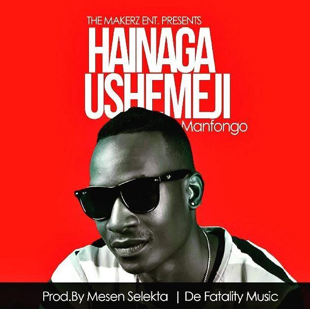 Photo of Audio | Man Fongo – Hainaga Ushemeji | Mp3 Download