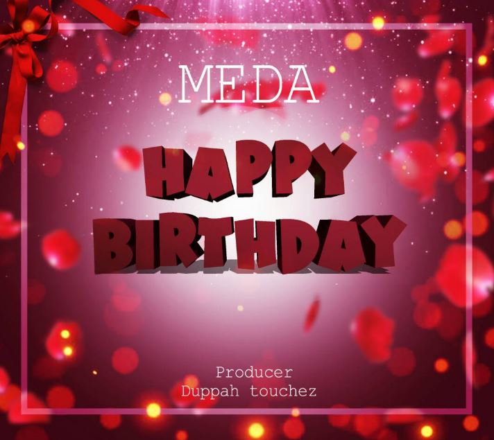 Photo of Audio | Meda – HAPPY BIRTHDAY | Mp3 Download