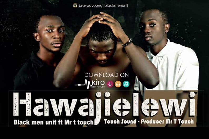 Photo of Audio | Black Men Unit ft. Mr T Touch – Hawajielewi | Mp3 Download