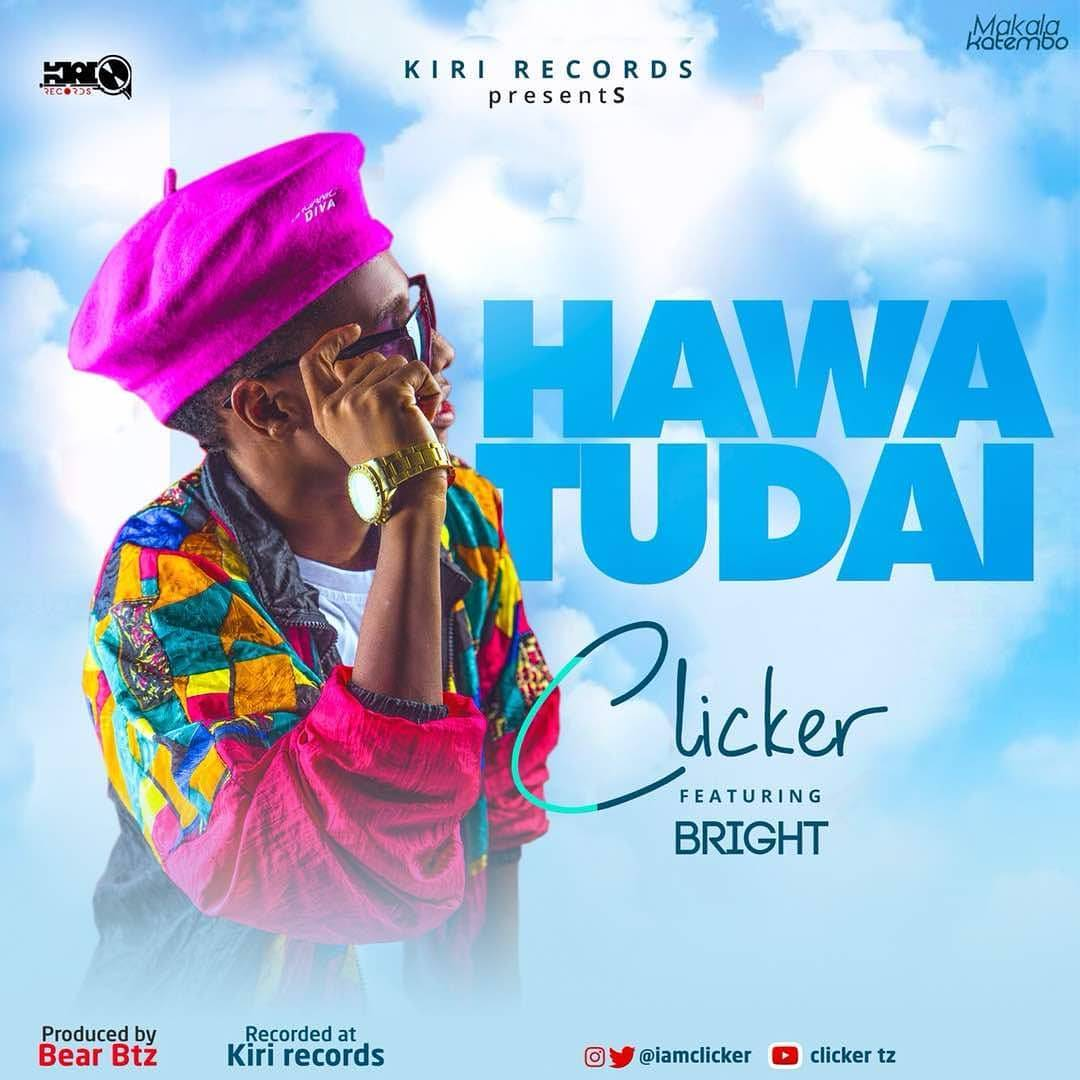 Photo of New AUDIO | Clicker ft Bright – Hawatudai | DOWNLOAD