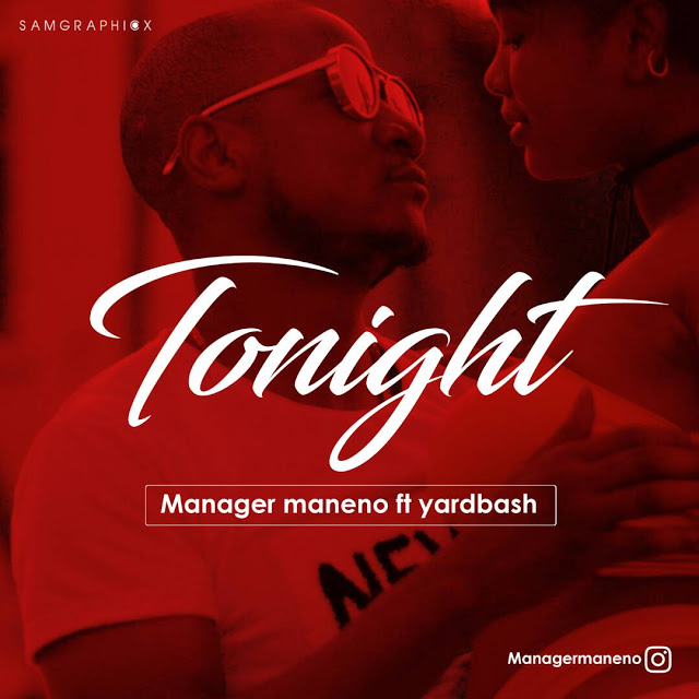 Photo of Audio | Manager Maneno Ft Yardbash – Tonight | Mp3 Download