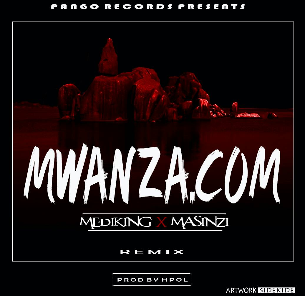Photo of Audio | Mediking X Masinzi – Mwanza.com Remix | Mp3 Download