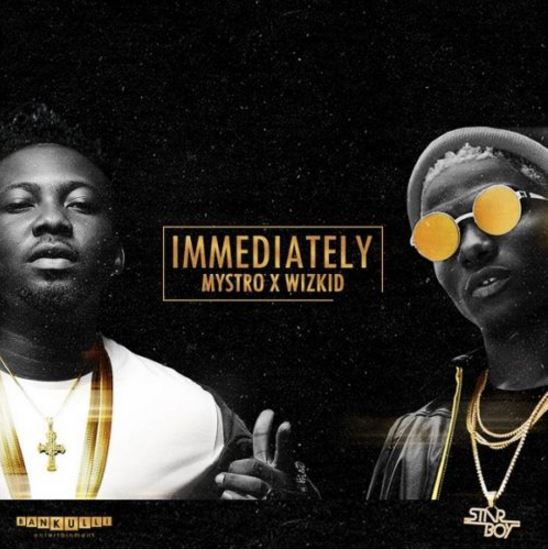 Photo of New AUDIO: Mystro x Wizkid – Immediately