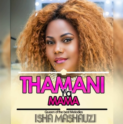 Photo of Audio | Isha Mashauzi – Thamani Ya Mama  | Mp3 Download