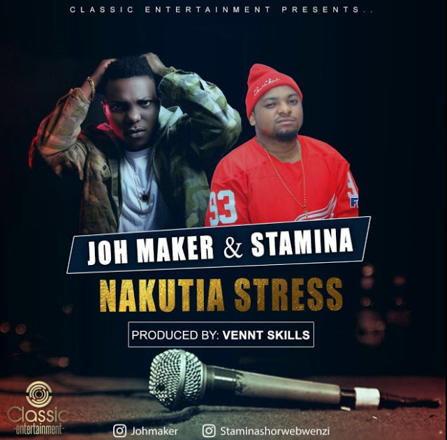 Photo of Audio | Joh Maker Ft Stamina – Nakutia Stress | Mp3 Download