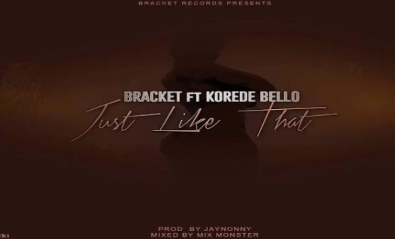 Photo of New AUDIO: Bracket Ft Korede Bello – Just Like That