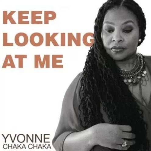 Photo of New AUDIO: Yvonne Chaka Chaka – Keep Looking At Me