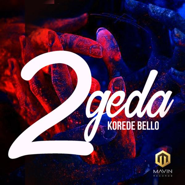 Photo of New AUDIO: Korede Bello – 2geda