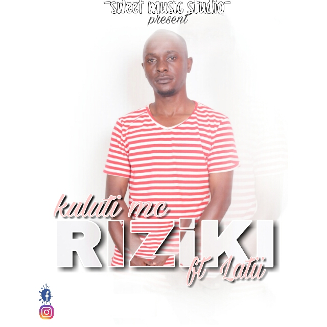 Photo of Audio | Kuluti Mc Ft Latii – Riziki | Mp3 Download