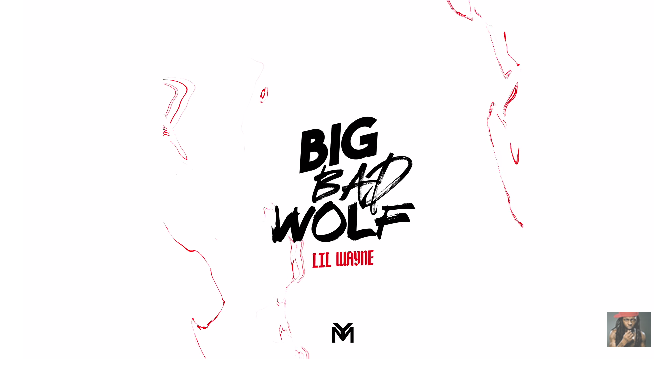 Photo of New AUDIO | Lil Wayne – Big Bad Wolf
