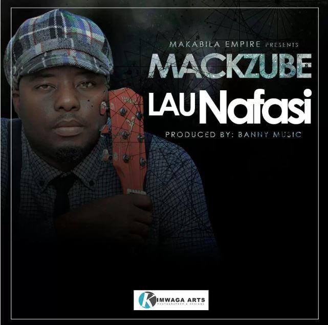 Photo of Audio | Mackzube – Lau Nafasi | Mp3 Download