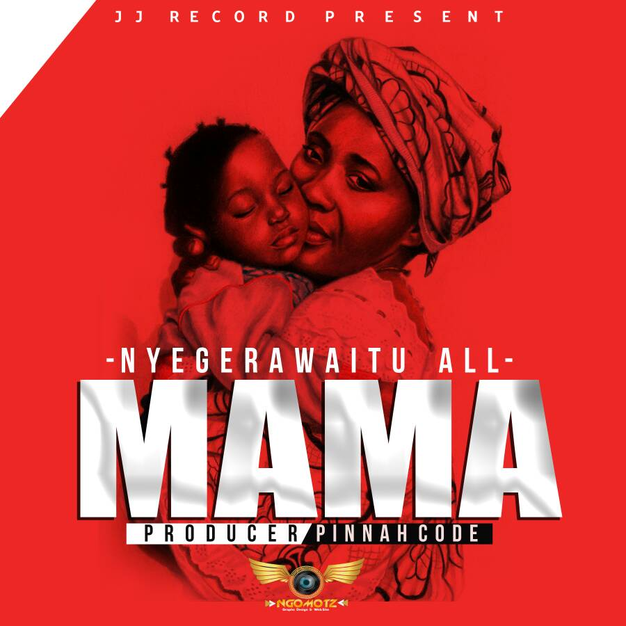 Photo of New AUDIO: Nyegerawaitu All Artist – Mama | Download