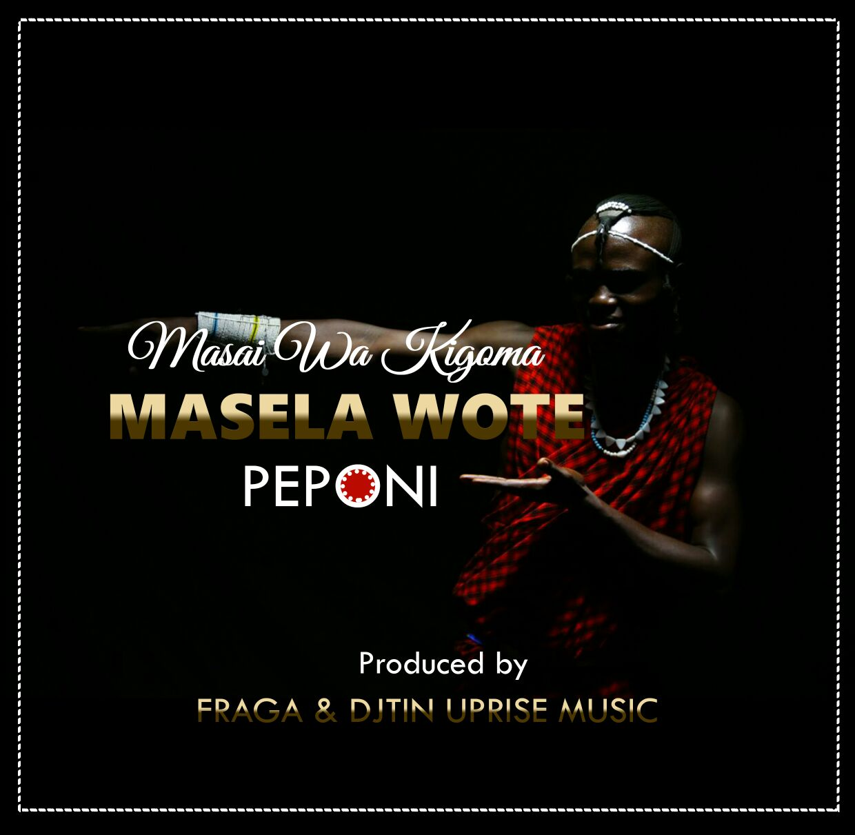 Photo of Audio | Masai wa Kigoma [SINGELI] – Masela WOTE | Mp3 Download