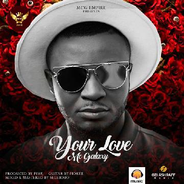 Photo of Audio | Mc Galaxy – Your Love | Mp3 Download