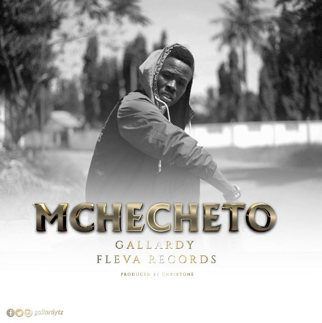 Photo of Audio | Gallardy  – Mchecheto | Mp3 Download