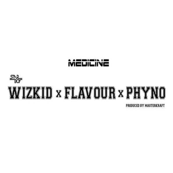 Photo of New AUDIO: Wizkid ft Flavour & Phyno – Medicine (Remix)