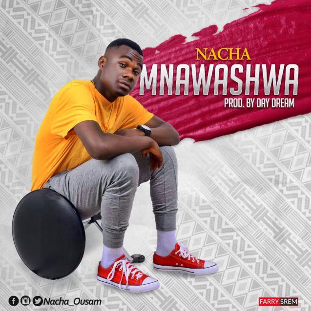Photo of New AUDIO & VIDEO – Nacha – Mnawashwa